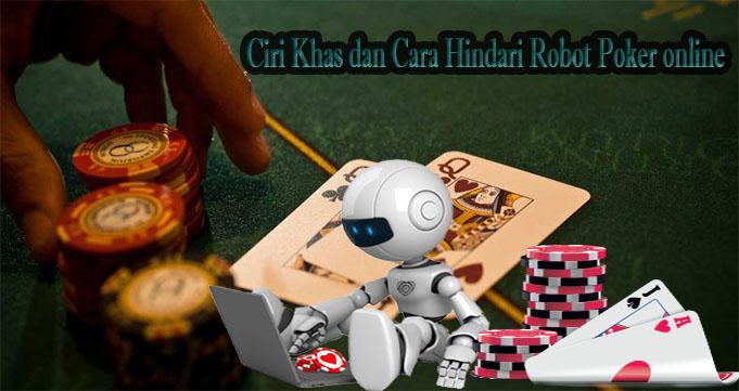 Ciri Khas dan Cara Hindari Robot Poker online