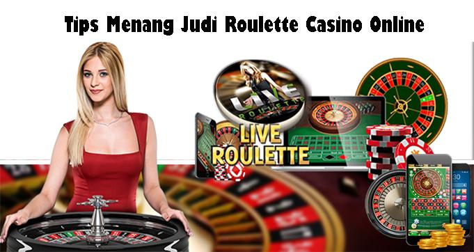 Tips Menang Judi Roulette Casino Online