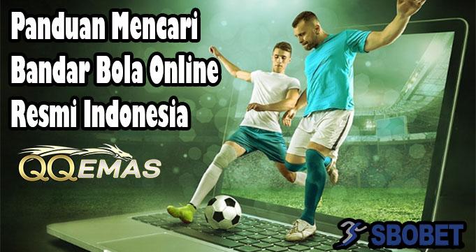 Panduan Mencari Bandar Bola Online Resmi Indonesia